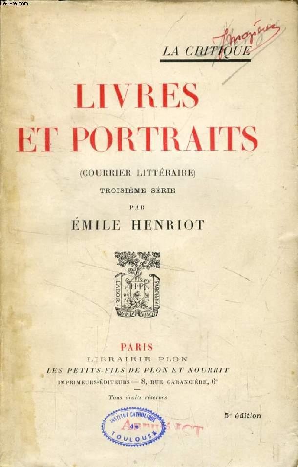LIVRES ET PORTRAITS (COURRIER LITTERAIRE), 3e SERIE