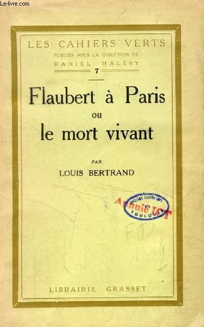 FLAUBERT A PARIS, OU LE MORT VIVANT