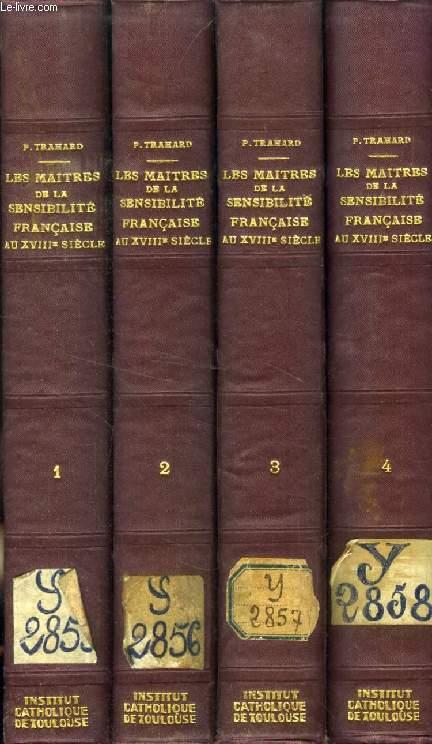 LES MAITRES DE LA SENSIBILITE FRANCAISE AU XVIIIe SIECLE (1715-1789), 4 TOMES