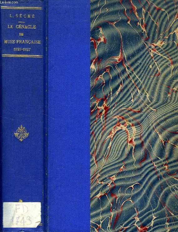 LE CENACLE DE LA MUSE FRANCAISE, 1823-1827 (ETUDES D'HISTOIRE ROMANTIQUE)