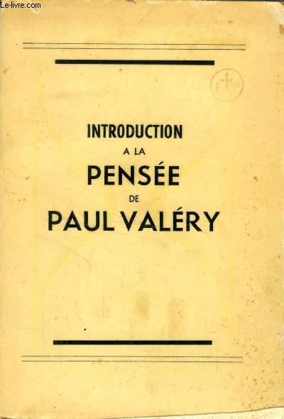 INTRODUCTION A LA PENSEE DE PAUL VALERY