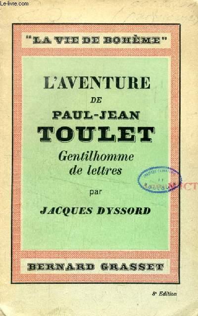 L'AVENTURE DE PAUL-JEAN TOULET, GENTILHOMME DE LETTRES