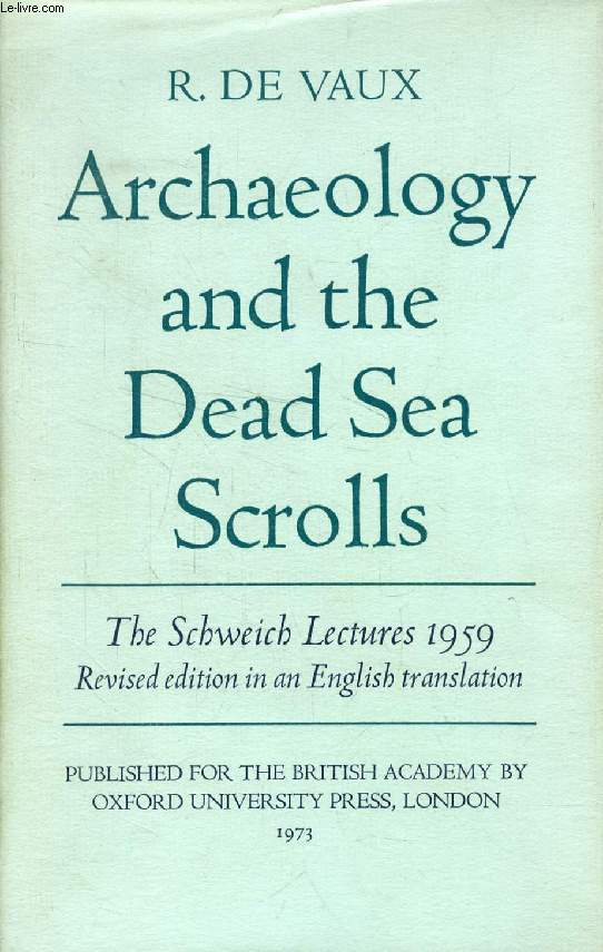 ARCHAEOLOGY AND THE DEAD SEA SCROLLS