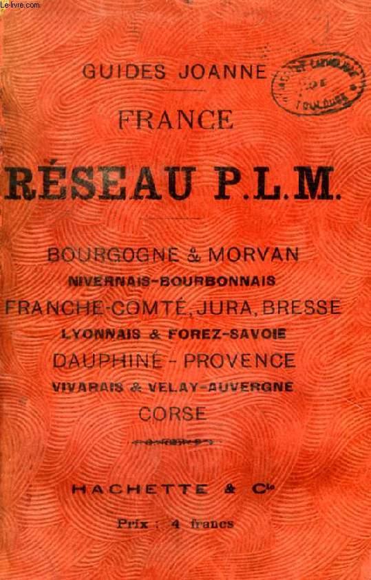 GUIDE JOANNE, GUIDE DU VOYAGEUR EN FRANCE, RESEAU PARIS-LYON-MEDITERRANEE (P.L.M.)