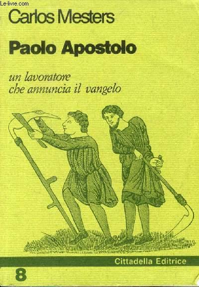 PAOLO APOSTOLO, UN LAVORATORE CHE ANNUNCIA IL VANGELO