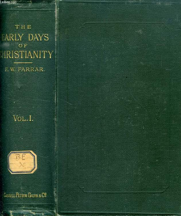 THE EARLY DAYS OF CHRISTIANITY, VOL. I