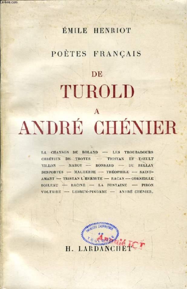 POETES FRANCAIS DE TUROLD À ANDRE CHENIER
