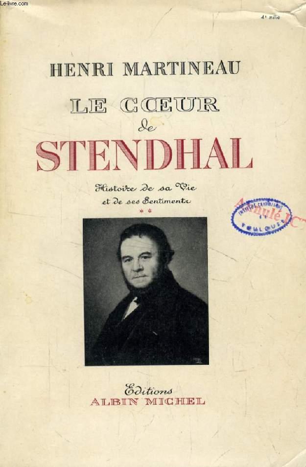 LE COEUR DE STENDHAL, Histoire de sa Vie et de ses Sentiments, TOME II, 1821-1842