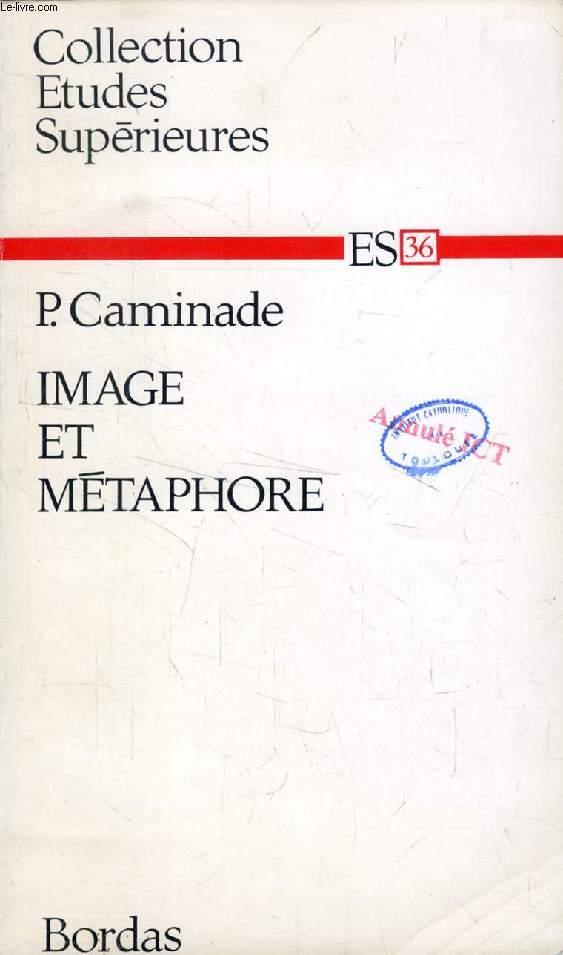 IMAGE ET METAPHORE, Un Problème de Poétique Contemporaine (Etudes Supérieures, 36)