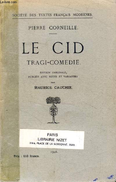 LE CID, Tragi-Comédie