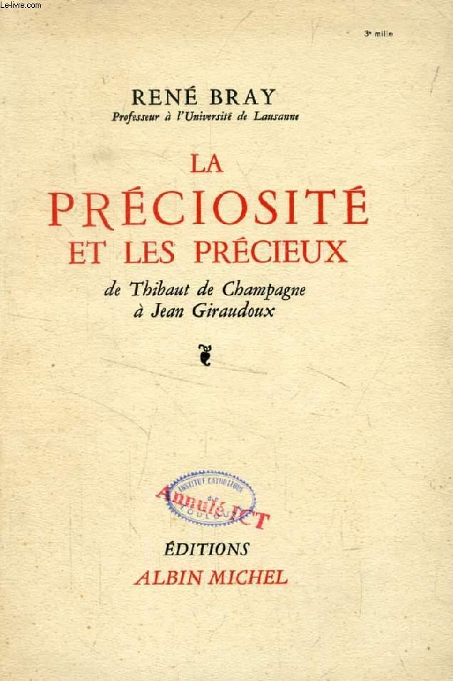 LA PRECIOSITE ET LES PRECIEUX, De Thibaut de Champagne à Jean Giraudoux