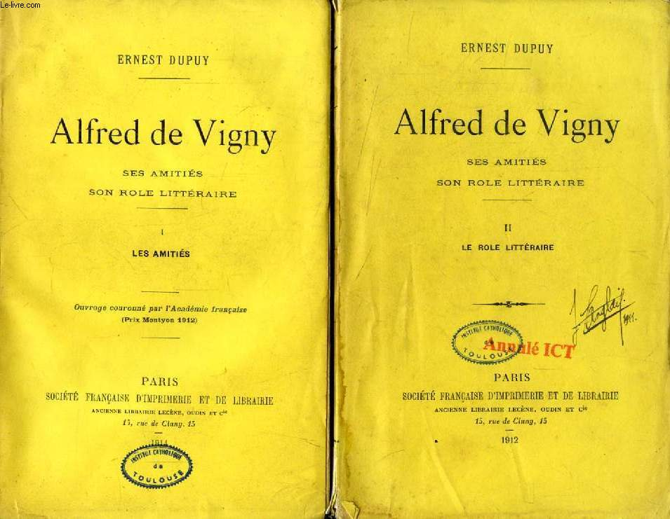 ALFRED DE VIGNY, SES AMITIES, SON ROLE LITTERAIRE, 2 TOMES