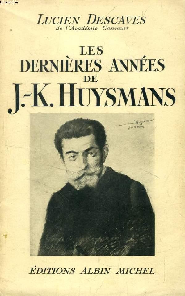 LES DERNIERES ANNEES DE J.-K. HUYSMANS