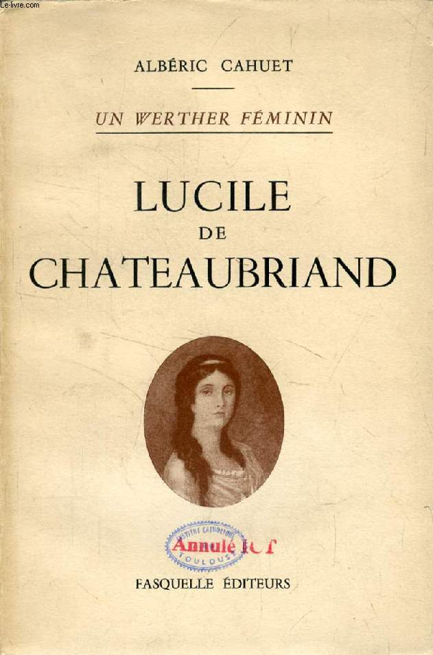LUCILE DE CHATEAUBRIAND (UN WERTHER FEMININ)