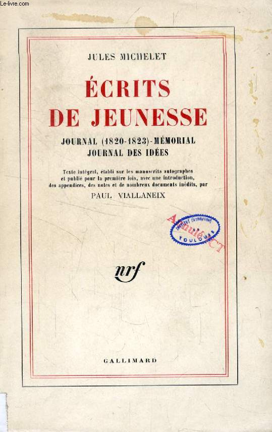 ECRITS DE JEUNESSE, JOURNAL (1820-1823) - MEMORIAL, JOURNAL DES IDEES