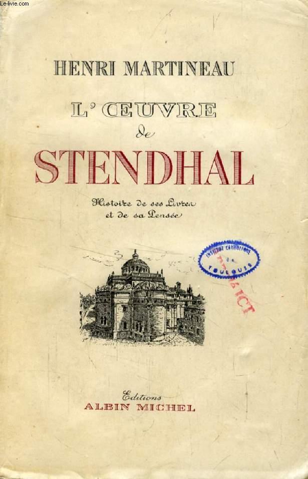 L'OEUVRE DE STENDHAL, Histoire de sa Vie et de ses Livres et de sa Pensée