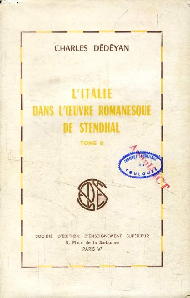 L'ITALIE DANS L'OEUVRE ROMANESQUE DE STENDHAL, TOME 2