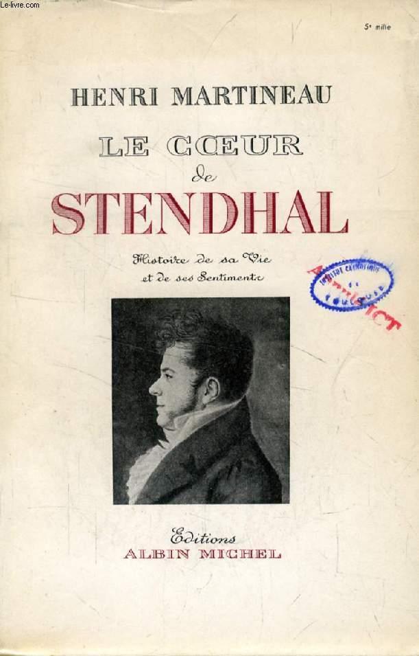 LE COEUR DE STENDHAL, Histoire de sa Vie et de ses Sentiments, TOME I, 1783-1821