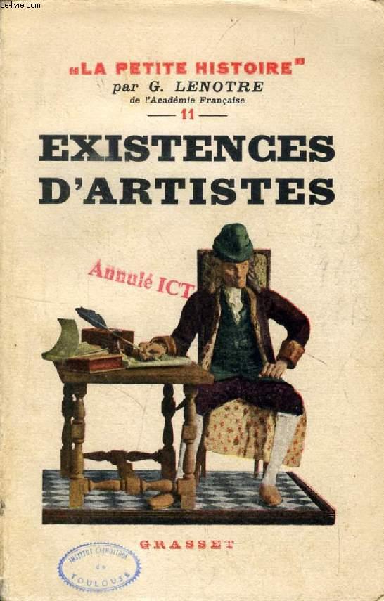 EXISTENCES D'ARTISTES, DE MOLIERE A VICTOR HUGO (La Petite Histoire, 11)