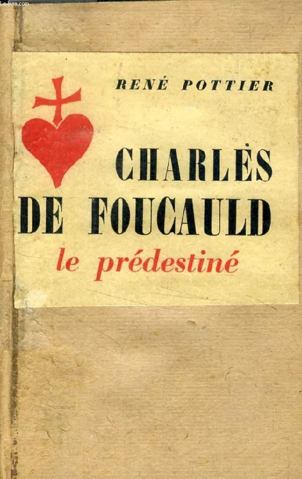 CHARLES DE FOUCAULD, LE PREDESTINE