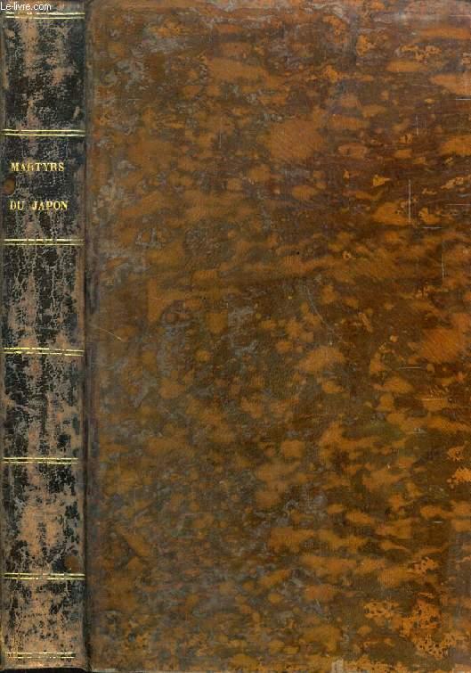 HISTOIRE DES VINGT-SIX MARTYRS DU JAPON CRUCIFIES A NANGASAQUI, LE 5 FEVRIER 1597