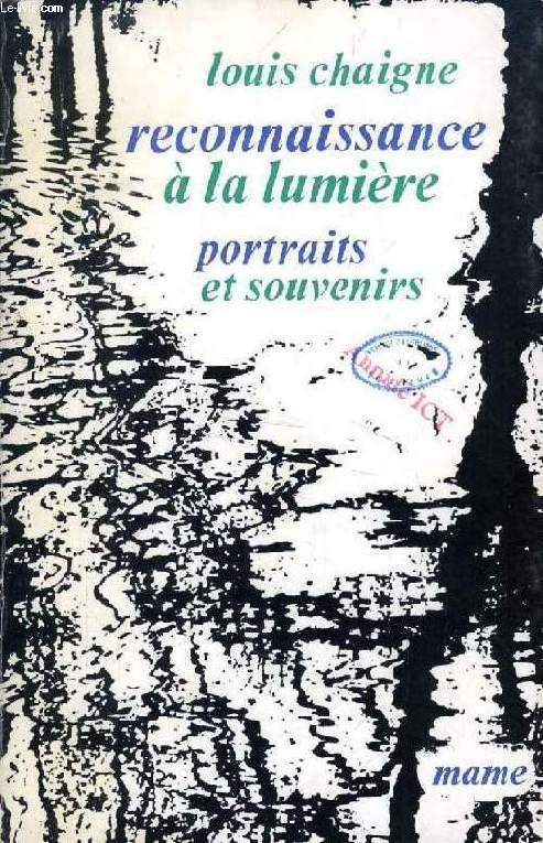 RECONNAISSANCE A LA LUMIERE, PORTRAITS ET SOUVENIRS
