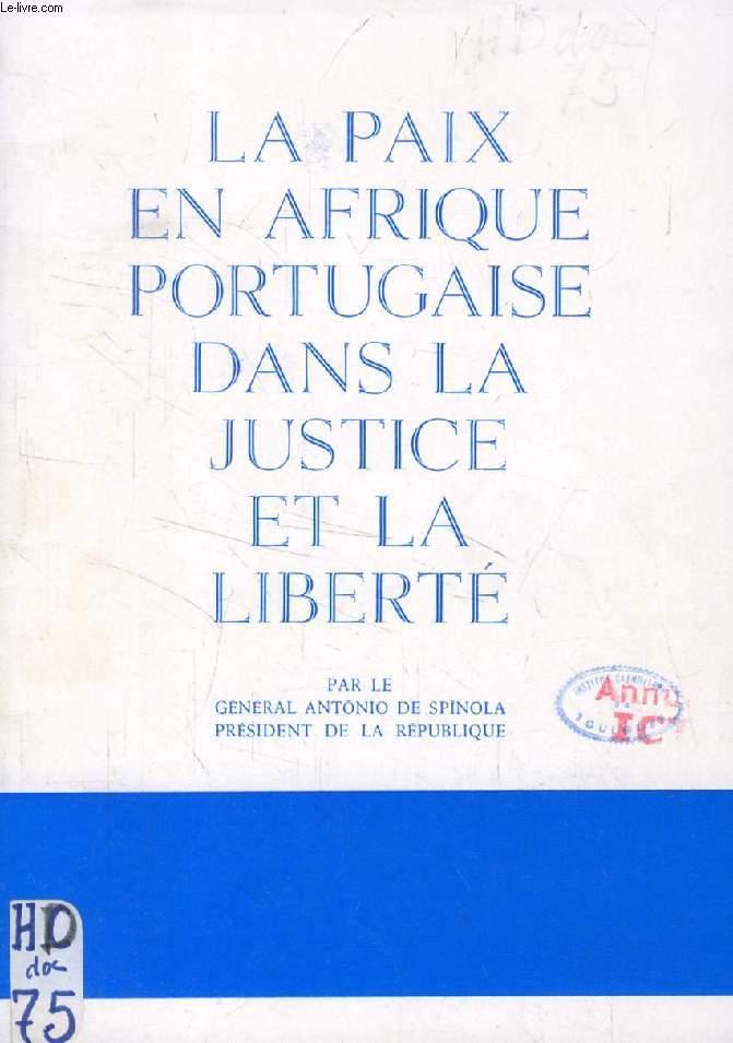 LA PAIX EN AFRIQUE PORTUGAISE DANS LA JUSTICE ET LA LIBERTE