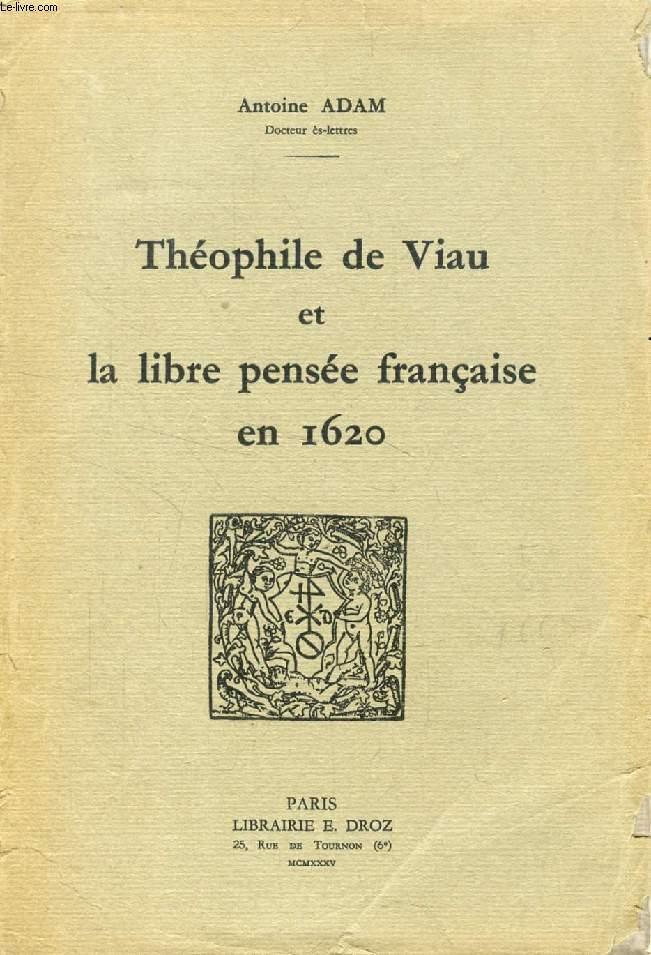 THEOPHILE DE VIAU ET LA LIBRE PENSEE FRANCAISE EN 1620