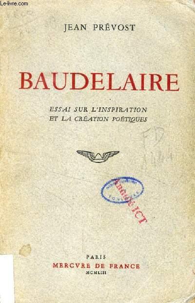 BAUDELAIRE, ESSAI SUR L'INSPIRATION ET LA CRATION POETIQUES