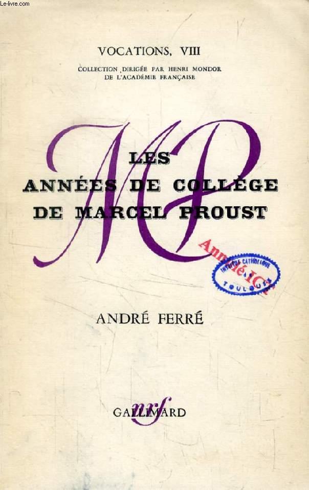 LES ANNEES DE COLLEGE DE MARCEL PROUST