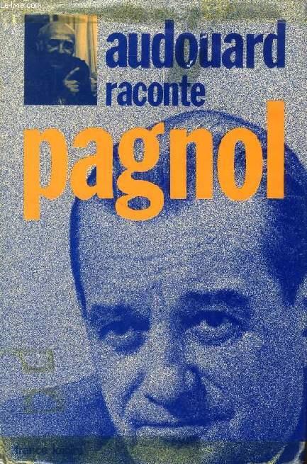 AUDOUARD RACONTE PAGNOL