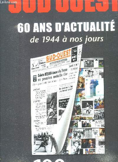 SUD OUEST : 60 ANS D ACTUALITE - DE 1944 A NOS JOURS
