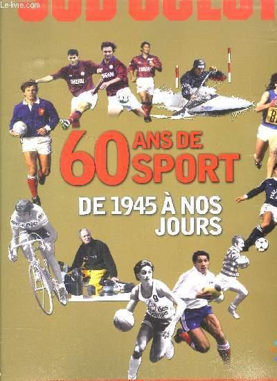 60 ANS DE SORT - DE 1945 A NOS JOURS