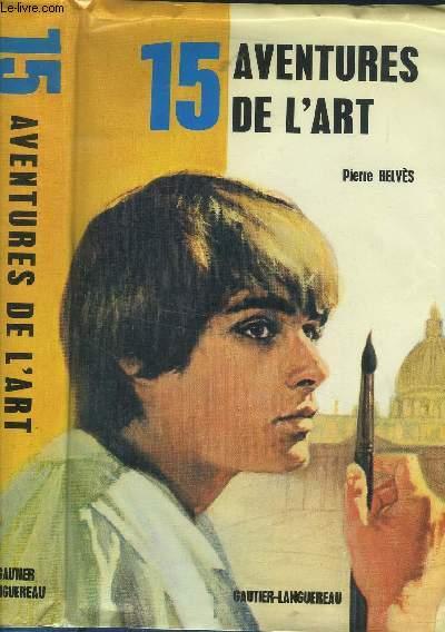 15 AVENTURES DE L ART