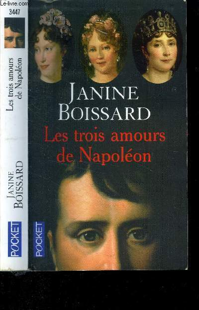 LES TROIS AMOUR DE NAPOLEON / COLLECTION POCKET N° 3447