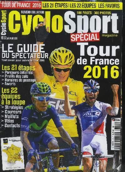 CYCLOSPORT - N° HS-  07 JUILLET AOUT 2016  // SOMMAIRE : SPECIAL TOUR DE FRANCE 2016 - GUIDE DU SPECTATEUR - LES 21 ETAPES - LES 22 EQUIPES A LA LOUPE ETC ..