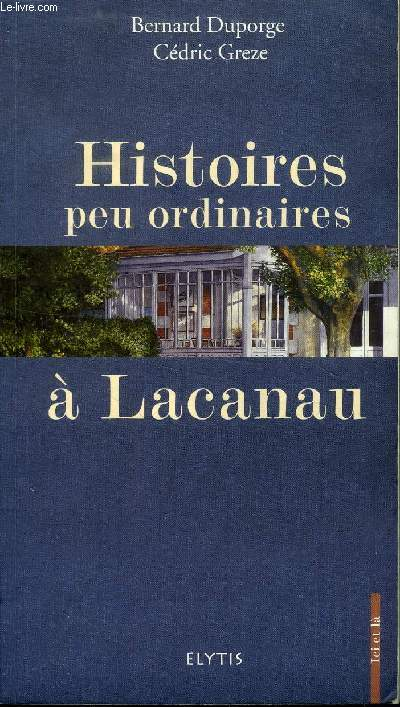 HISTOIRES PEU ORDINAIRES A LACANAU