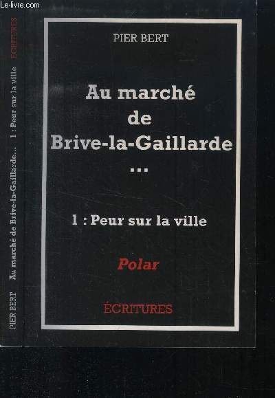 AU MARCHE DE BRIVE LA GAILLARDE / 1 : PEUR SUR LA VILLE