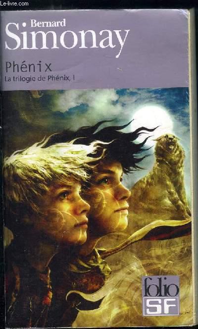 LA TRIOLOGIE DE PHENIX TOME 1 : PHENIX