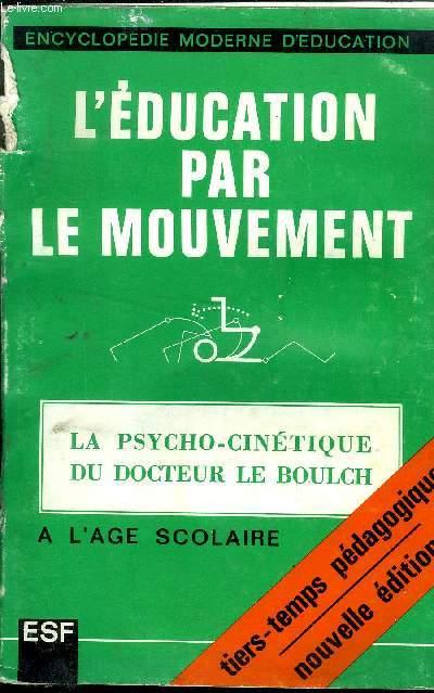 L EDUCATION PAR LE MOUVEMENT - LA PSYCHOCINETIQUE  A L AGE SCOLAIRE