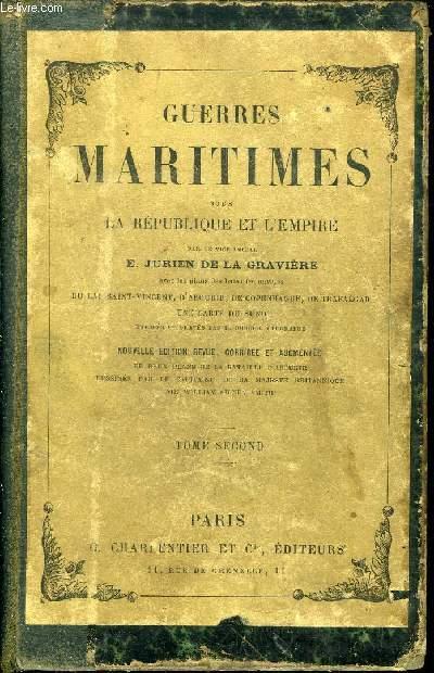 GUERRES MARITIMES SOUS LA REPUBLIQUE ET L EMPIRE  // TOME II