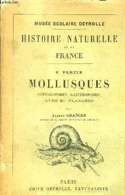 HISTOIRE NATURELLE DE LA FRANCE : 6 EME PARTIE :  MOLLUSQUES ( CEPHALOPODES , GASTEROPODES )