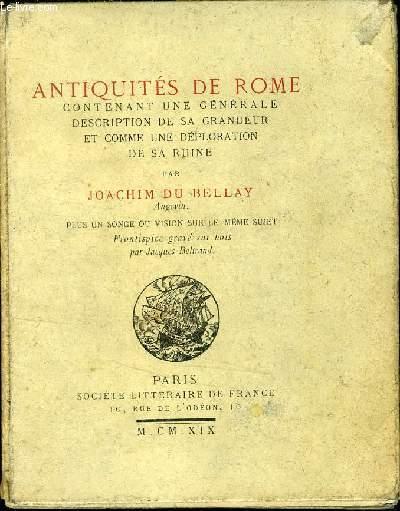 ANTIQUITE DE ROME - CONTENANT UNE GENERALE DESCRITPIONS DE SA GRANDEUR ET COMME UNE DEPLORATION DE SA RUINE