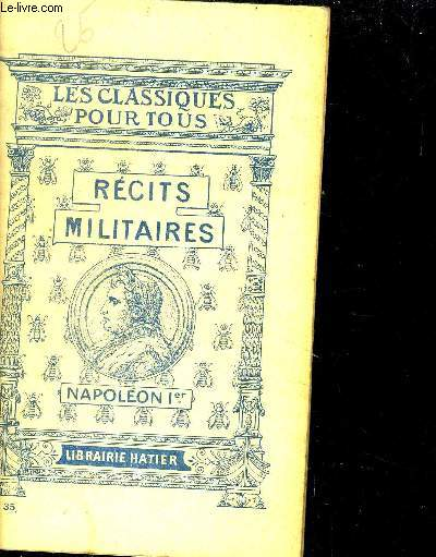 NAPOLEON IER -RECITS MILITAIRES - N°35 - COLLECTION LES CLASSIQUES POUR TOUS