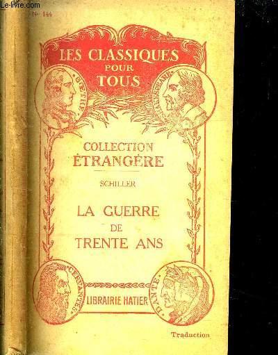 HISTOIRE DE LA GUERRE DE TRENTE ANS - N° 144 -  COLLECTION LES CLASSIQUES POUR TOUS