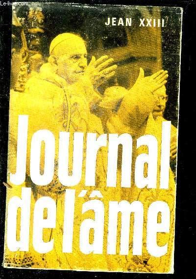 JEAN XXIII - JOURNAL DE L AME - ECRITS SPIRITUELS