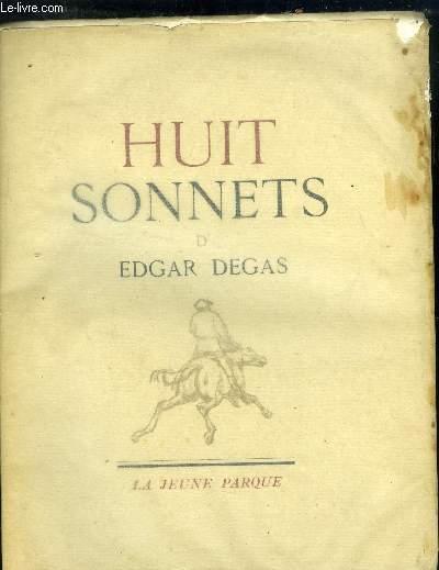 HUIT SONNETS D EDGAR DEGAS