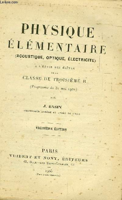 PHYSIQUE ELEMENTAIRE  ( ACOUSTIQUE, OPTIQUE, ELECTRICITE ) / classe de troisieme b