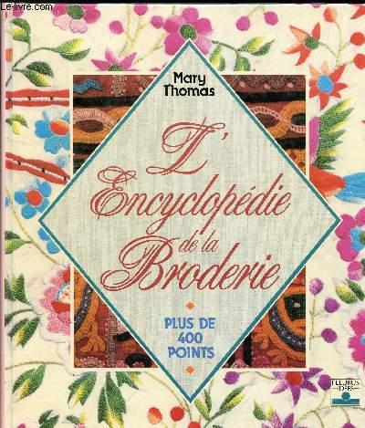 L Encyclopedie De La Broderie Plus De 400 Points Sommaire Les Points De Contour Les Points De Bordure Les Points De Frise Les Points