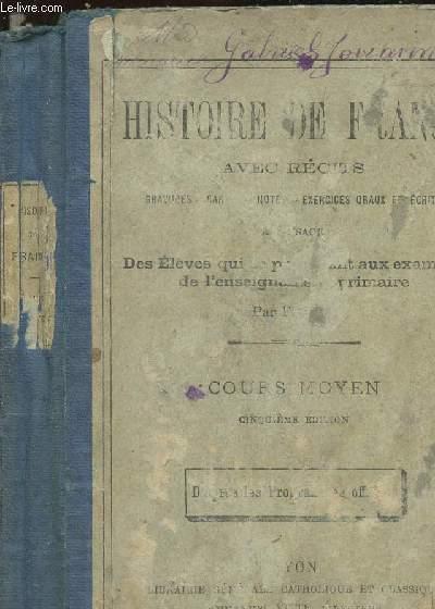 HISTOIRE DE FRANCE AVEC RECITS - DES ELEVES QUI SE PREPAPRENT AUX EXAMENS DE L ENSEIGNEMENT PRIMAIRE - COURS MOYEN - CINQUIEME EDITION - D APRES LES PROGRAMMES OFFICIELS
